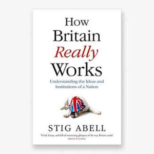 How Britain Really Works book cover