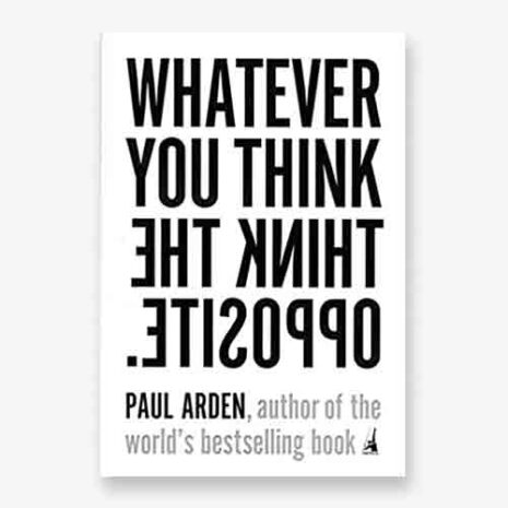 Whatever you think, think the opposite book cover
